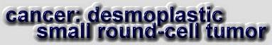 Desmoplastic tumors
